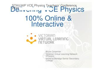 Delivering VCE Physics  100% Online & Interactive