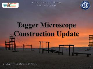 Tagger Microscope Construction Update