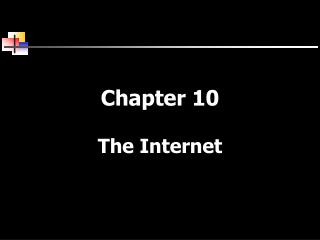Chapter 10 The Internet