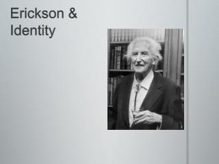 Erickson & Identity
