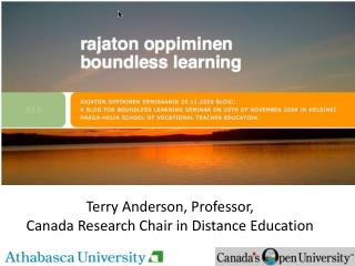Terry Anderson, Professor, Canada Research Chair in Distance Education