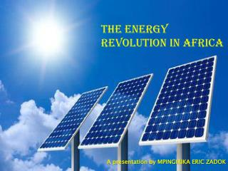 THE ENERGY REVOLUTION IN AFRICA