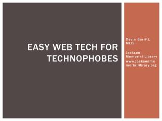 Easy Web Tech for Technophobes