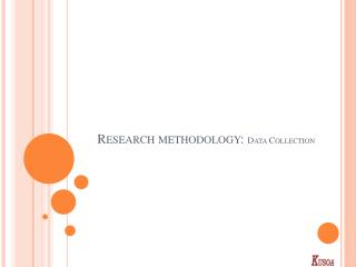 Research methodology:  Data Collection