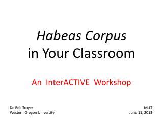 Habeas Corpus in Your Classroom