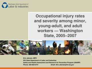 Occupational injury rates and severity among minor, young-adult, and adult workers — Washington State, 2005–2007
