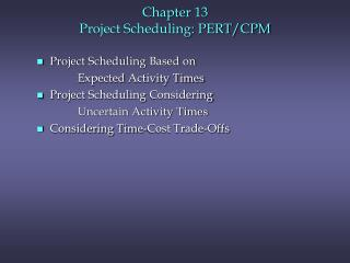 Chapter  13 Project Scheduling: PERT/CPM
