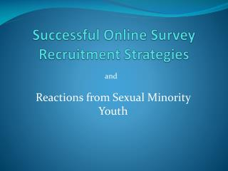 Successful Online Survey Recruitment Strategies