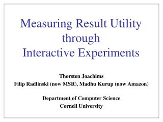 Measuring Result Utility through  Interactive Experiments