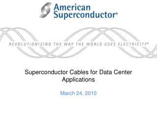 Superconductor Cables for Data Center Applications