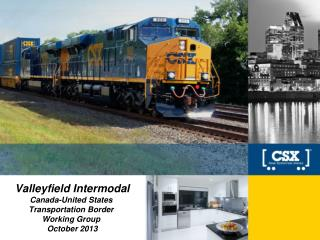 Valleyfield Intermodal Canada-United States  Transportation  Border  Working  Group  October 2013