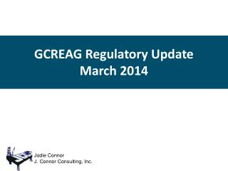 GCREAG Regulatory Update  March 2014