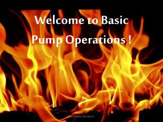 Welcome to Basic Pump Operations !