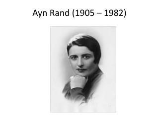Ayn  Rand (1905 – 1982)