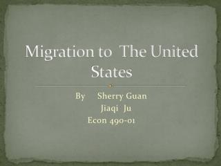Migration to  The United States