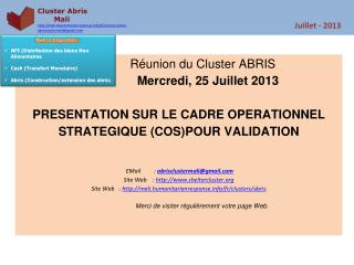 Cluster  Abris        Mali  http ://mali.humanitarianresponse.info/fr/clusters/ abris abrisclustermali@gmail.com