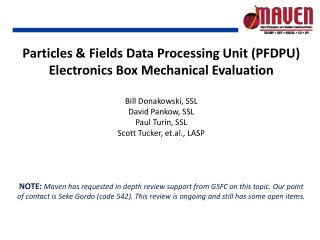Particles & Fields Data Processing Unit (PFDPU) Electronics Box Mechanical Evaluation Bill  Donakowski , SSL David  Pan