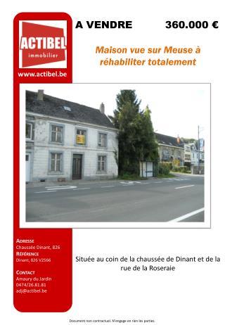 S ituée  au coin de la chaussée de Dinant et de la rue de la Roseraie