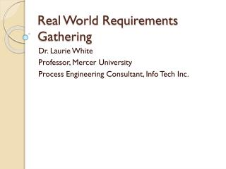 Real World Requirements Gathering