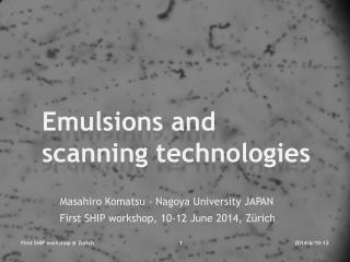 Emulsions and scanning technologies