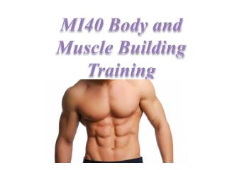 MI40 Body and Muscle Building Training Program