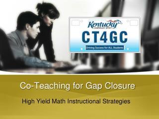 Co-Teaching for Gap Closure