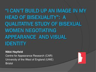 """I can't build up an image in my head of bisexuality"":  A Qualitative study of bisexual women negotiating appearance  a"