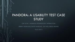Pandora: A Usability Test Case Study