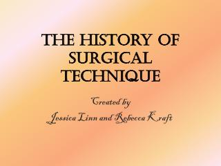 The History of Surgical Technique
