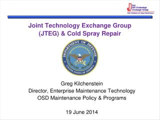 Joint Technology Exchange Group (JTEG) & Cold Spray Repair