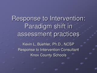 Response to Intervention: Paradigm shift in assessment practices