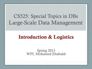 CS525: Special Topics in DBs Large-Scale Data Management