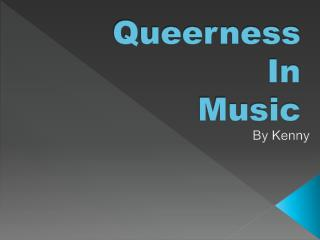 Queerness In Music
