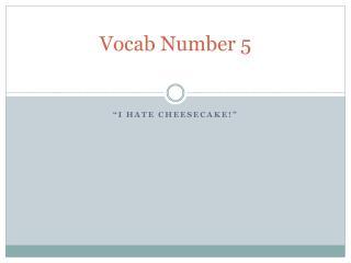 Vocab Number 5