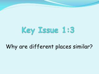 Key Issue 1:3