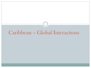 Caribbean � Global Interactions