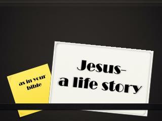 Jesus- a life story