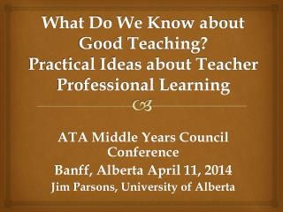 What Do We Know about Good Teaching? Practical Ideas about Teacher Professional Learning