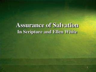 Assurance of Salvation  In Scripture and Ellen White