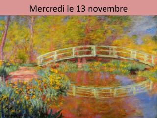Mercredi  le 13  novembre