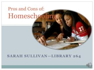 Pros and Cons of: Homeschooling
