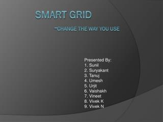SMART  GRId                   - Change the way you use
