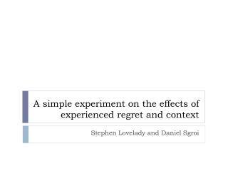A simple experiment on the effects of experienced regret and context