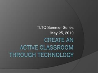 Create an  active classroom through technology