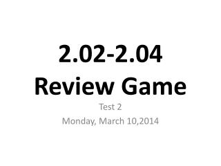 2.02-2.04 Review Game