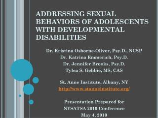 ADDRESSING SEXUAL BEHAVIORS OF ADOLESCENTS WITH DEVELOPMENTAL DISABILITIES
