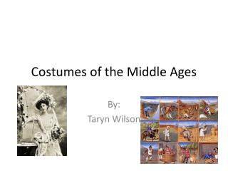 Costumes of the Middle Ages