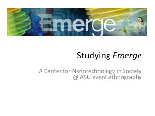 Studying  Emerge