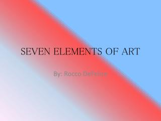 SEVEN ELEMENTS OF ART