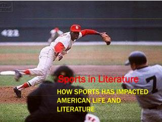 How Sports has Impacted  American life and Literature